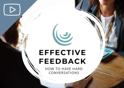 Effective Feedback: How to have hard conversations