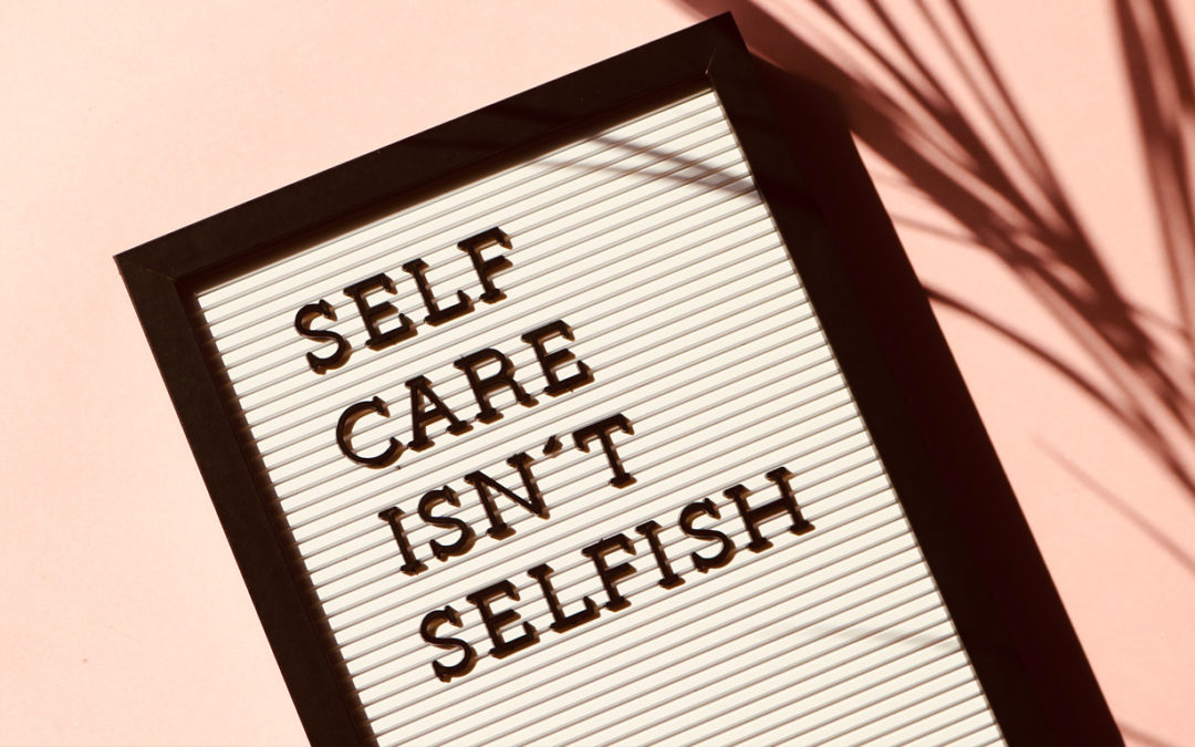 Self-Care is not Selfish