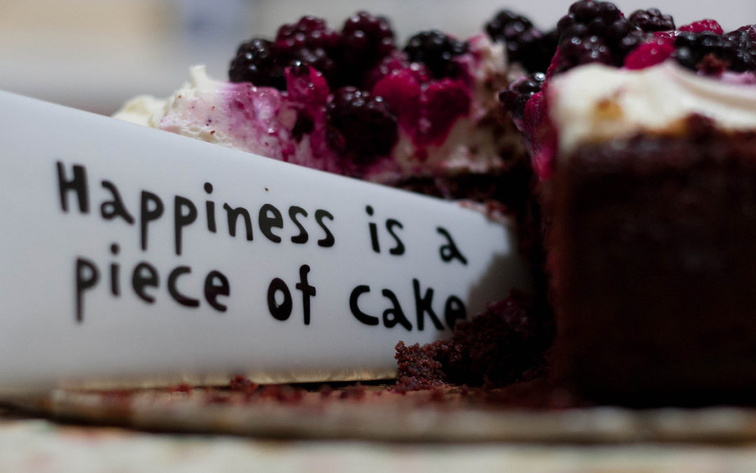 Happiness is a piece of cake.